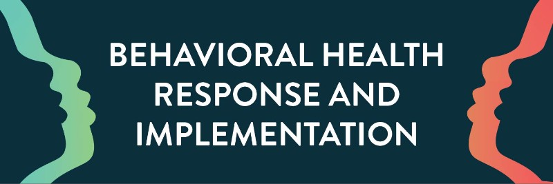 Behavioral Health Response and Implementation
